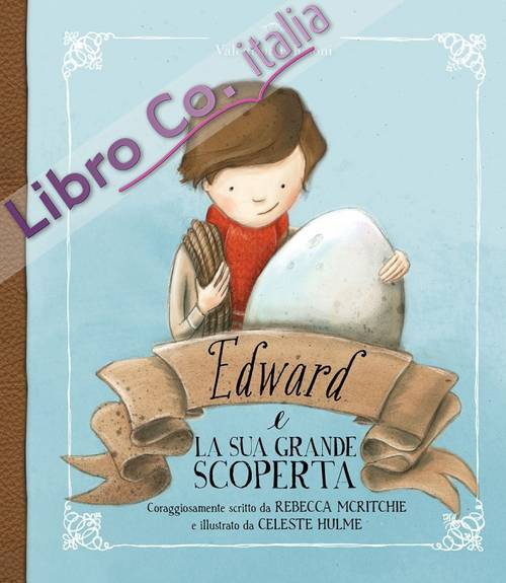 Edward e la sua grande scoperta. Ediz. illustrata