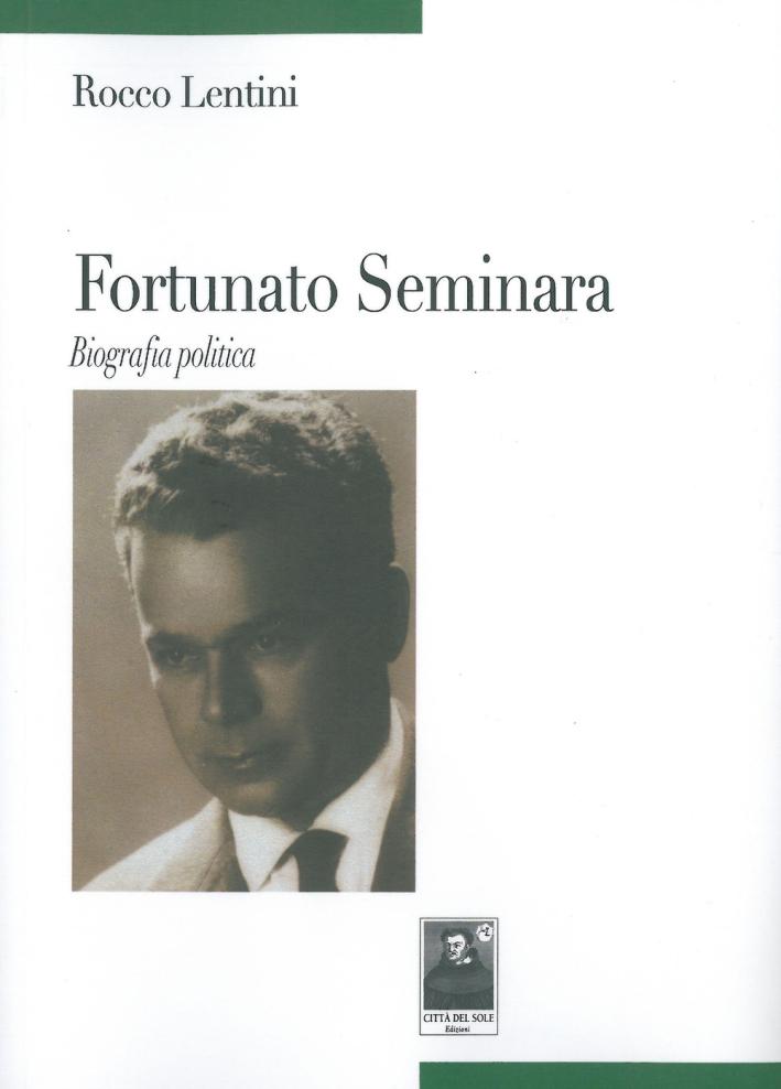 Fortunato Seminara. Biografia politica.