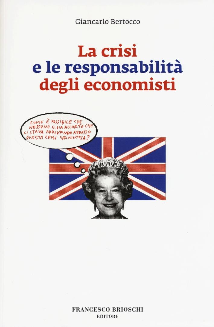 La crisi e le responsabilità degli economisti.