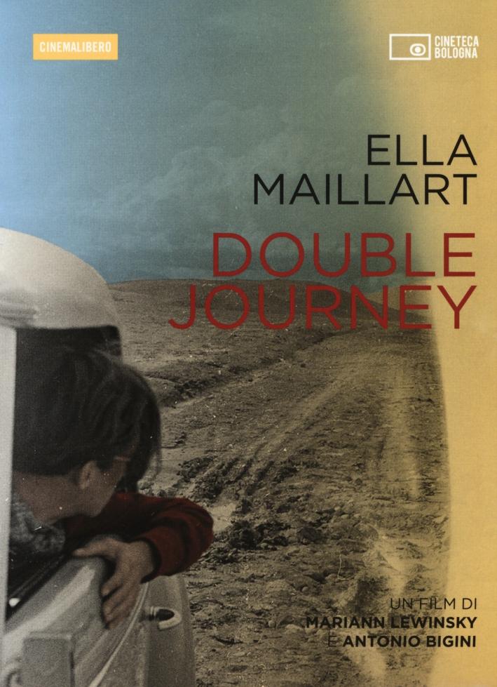 Ella Maillart. Double journey. DVD. Con libro.