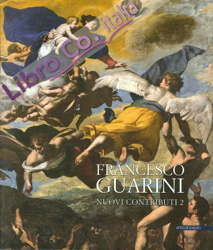 Francesco Guarini. Nuovi Contributi. Vol. 2