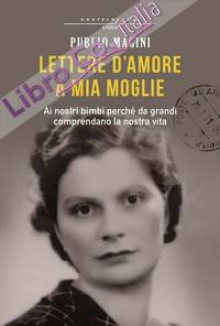 Lettere d'amore a mia moglie. 1932-1944