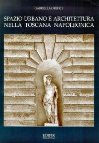 Spazio urbano e architettura nella Toscana napoleonica