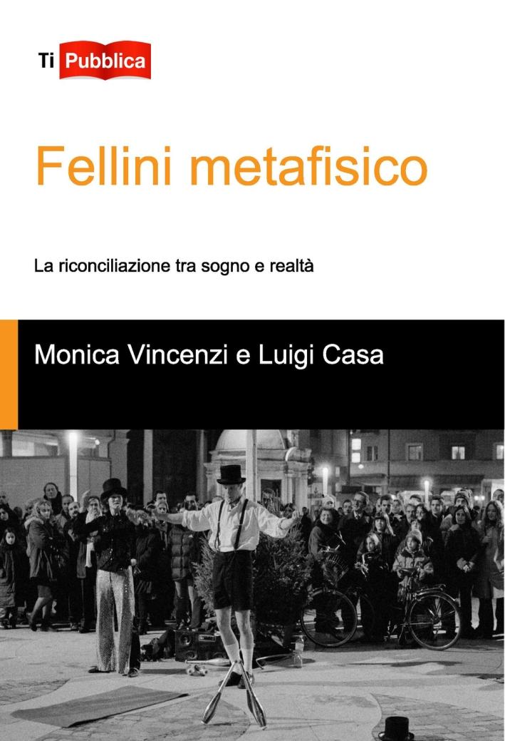 Fellini metafisico. La riconciliazione tra sogno e realtà