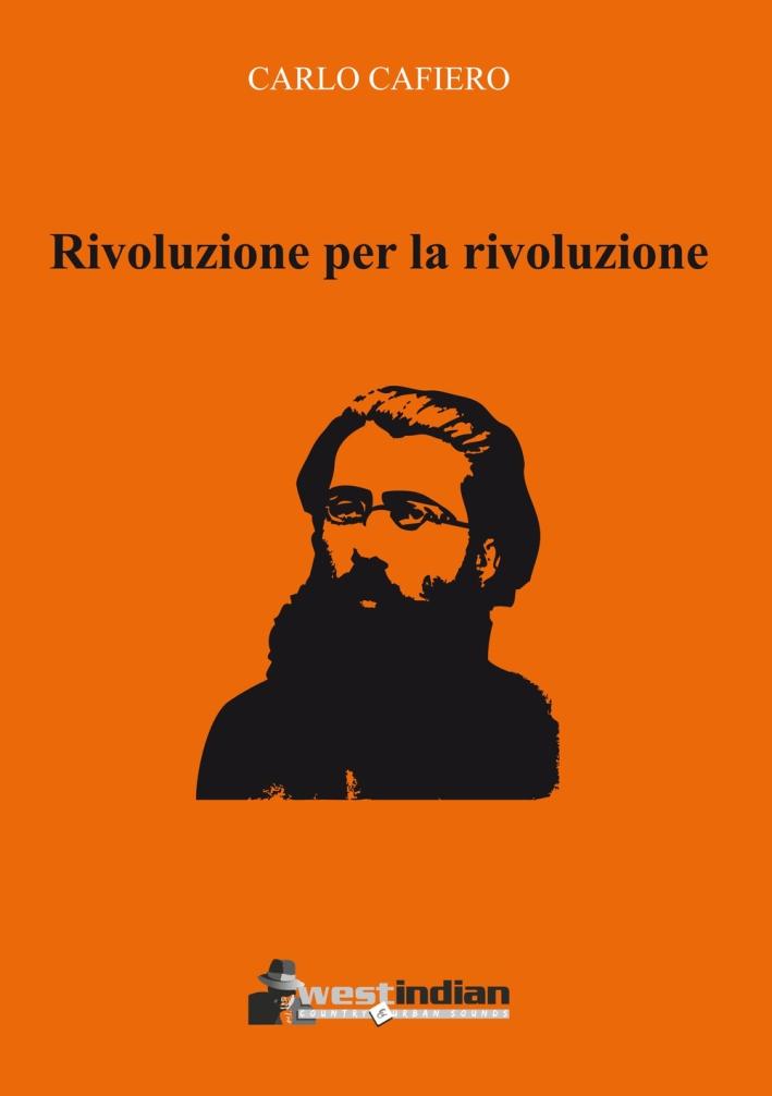 Rivoluzione per la rivoluzione
