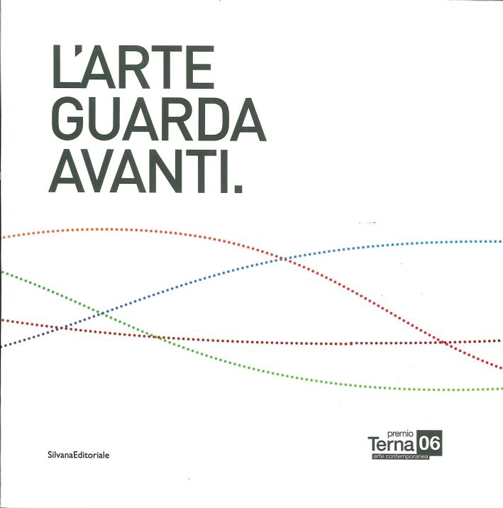 Premio Terna 2014. L'Arte Guarda Avanti. Art Looks Forward