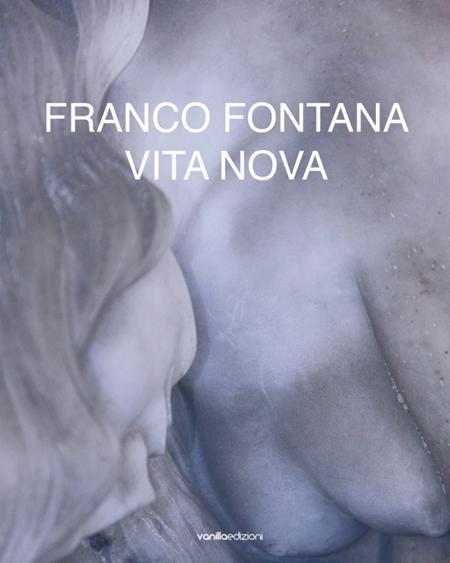 Franco Fontana. Vita Nova
