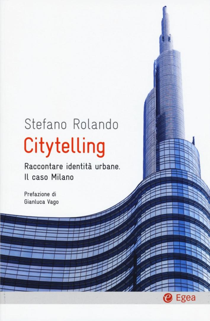Citytelling. Raccontare identità urbane. Il caso Milano