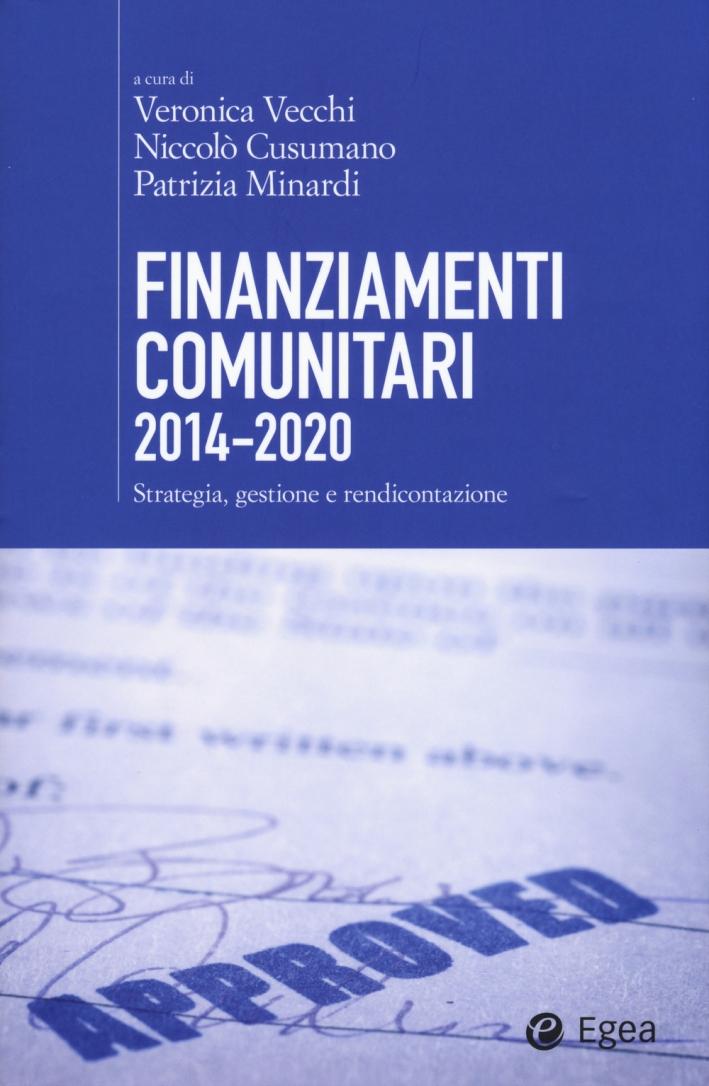 Finanziamenti comunitari 2014-2020. Strategia, gestione e rendicontazione