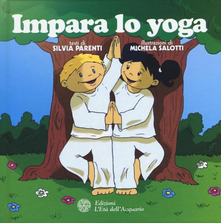 Impara lo yoga. Ediz. illustrata
