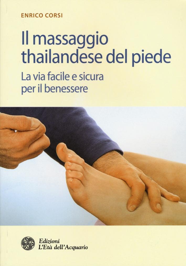 Il massaggio thailandese del piede. La via facile e sicura per il benessere
