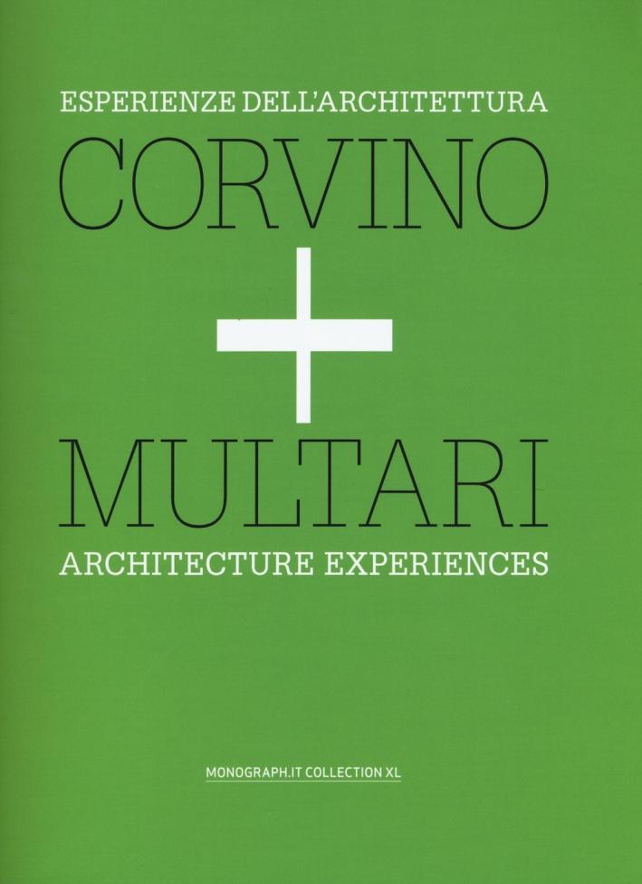 Esperienze dell'architettura. Corvino + Multari.