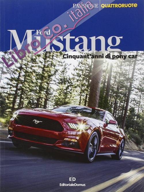 Ford Mustang. Ediz. illustrata