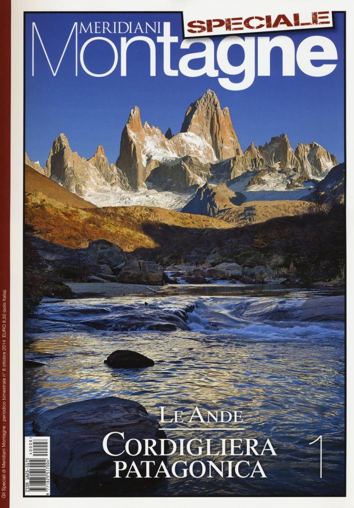 Le Ande. Speciale. Con cartina. Vol. 1: Cordigliera patagonica
