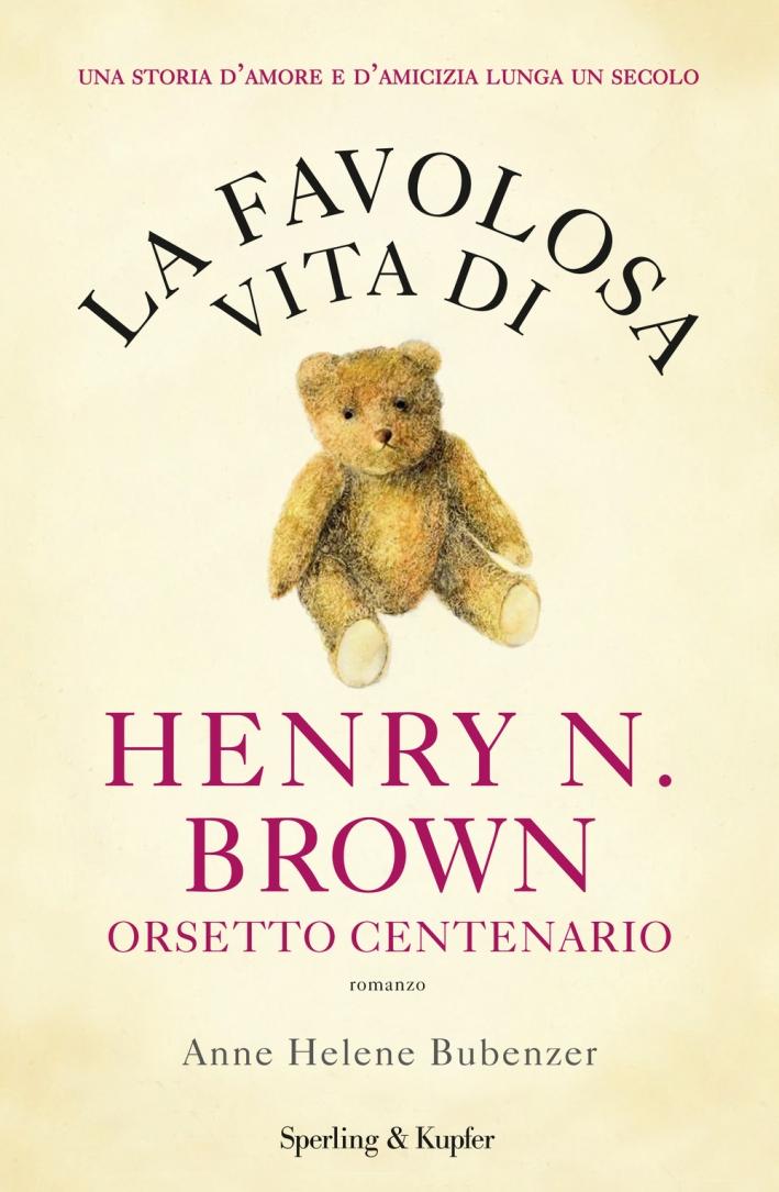 La favolosa vita di Henry N. Brown orsetto centenario.