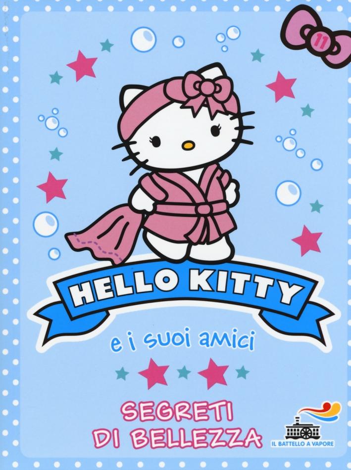 Segreti di bellezza. Hello Kitty e i suoi amici. Vol. 11.