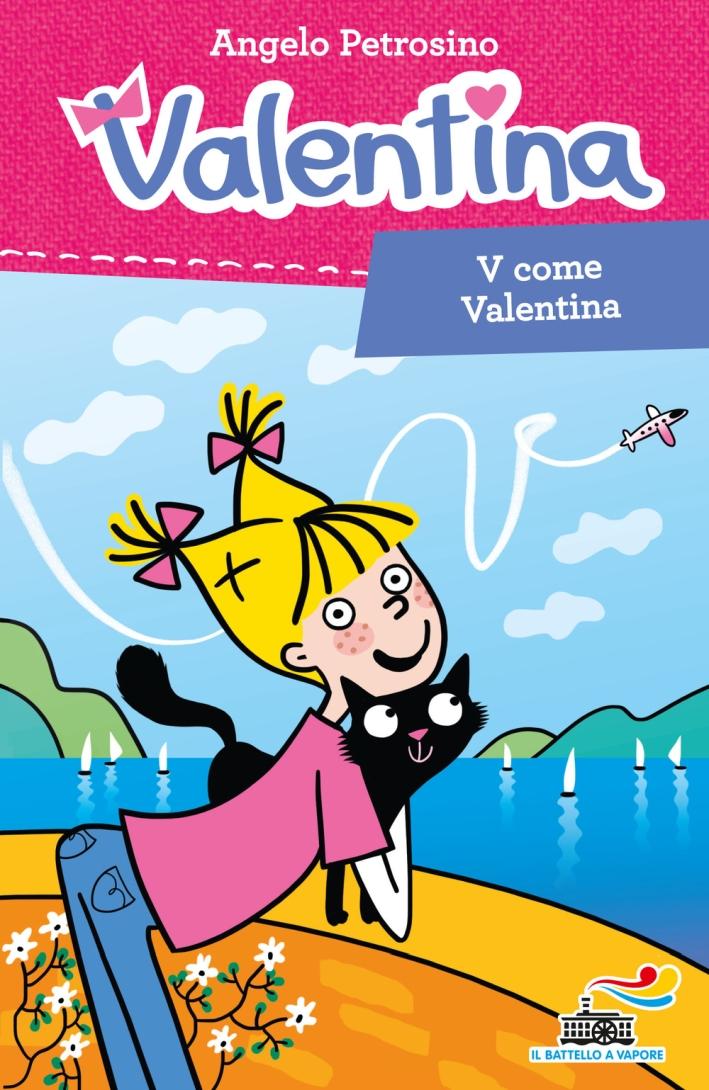 V come Valentina.