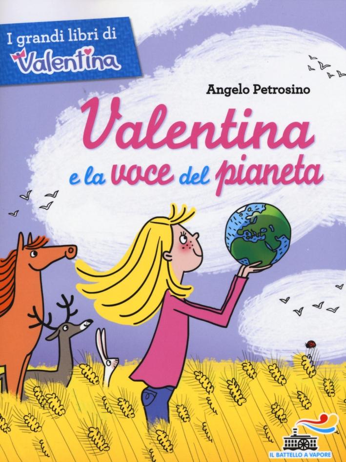 Valentina e la voce del pianeta.