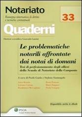Le problematiche notarili affrontate dai notai di domani. Testi di specializzazione degli allievi della Scuola di Notariato della Campania