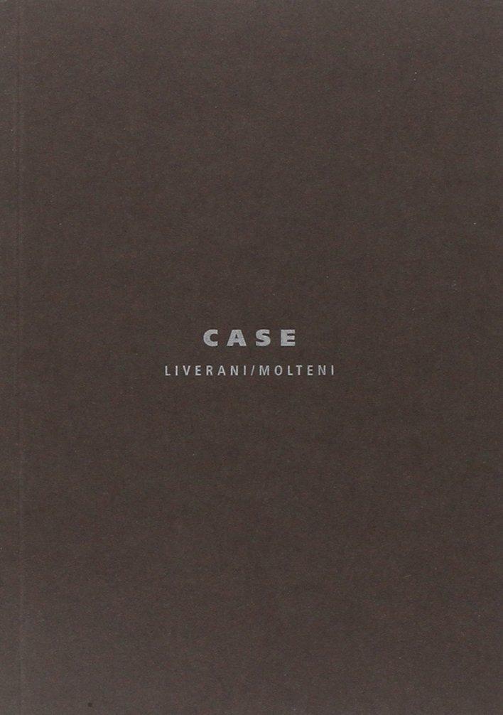 Case. Liverani/Molteni.