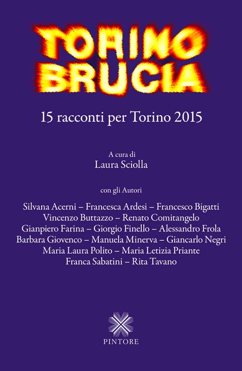 Torino brucia. 15 racconti per Torino 2015.