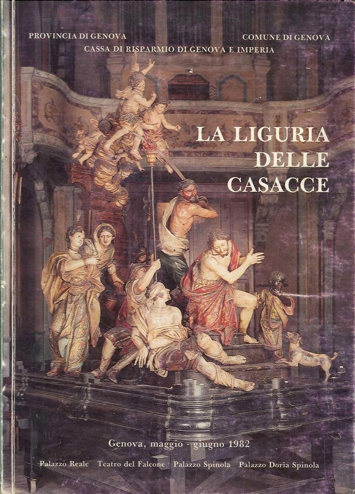 La Liguria delle casacce devozione. Arte, storia delle confraternite liguri.