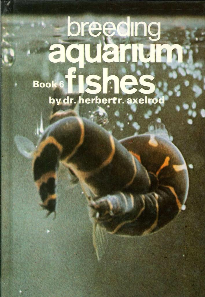 Breeding Aquarium Fishes. Book 6.