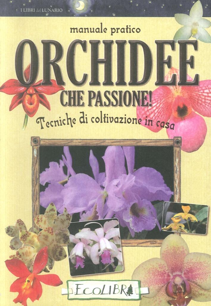Tecniche di coltivazione in casa. Orchidee che passione.