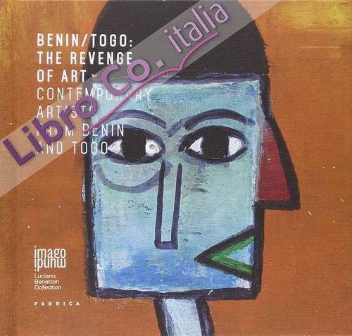 Benin/Togo. The Revenge of Art. Contemporary Artists from Benin and Togo