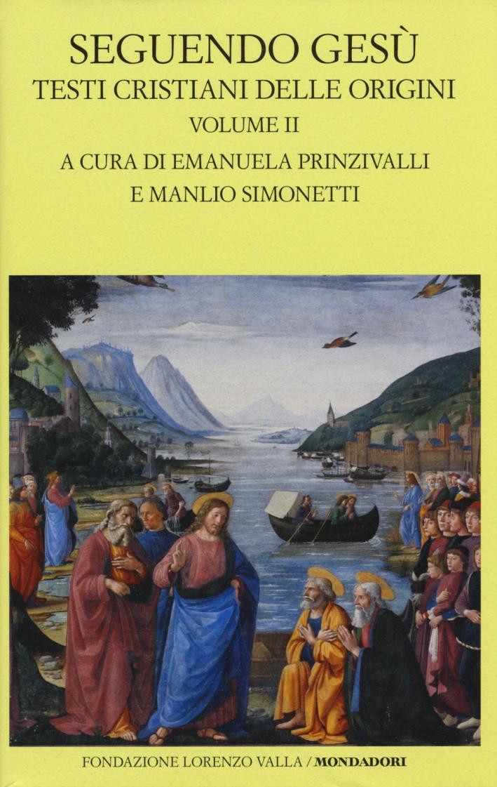 Seguendo Gesù. Testi cristiani delle origini. Testo greco a fronte. Vol. 2