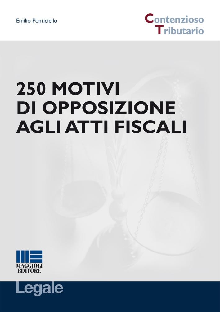250 motivi di opposizione agli atti fiscali.