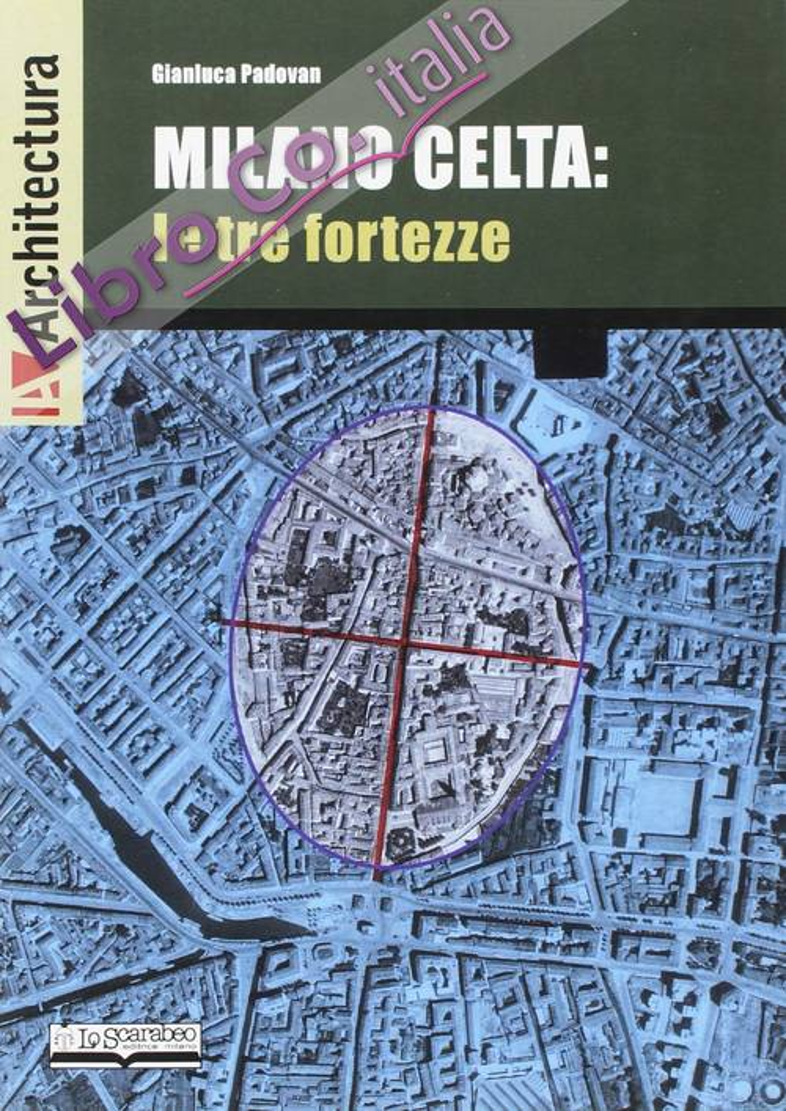 Milano celta: le tre fortezze.