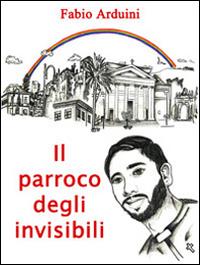 Il parroco degli invisibili.