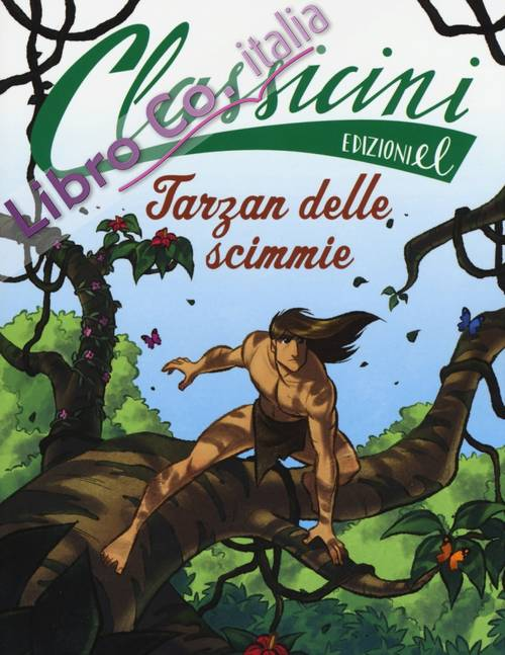 Tarzan delle scimmie di Edgar Rice Burroughs.