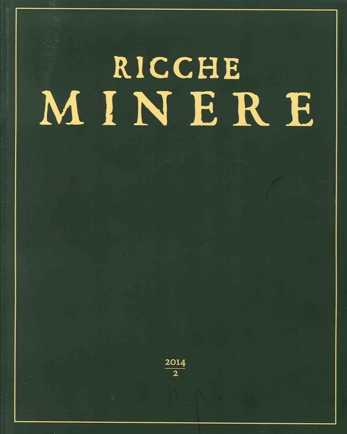 Ricche Minere. Rivista Semestrale di Storia dell'Arte. Anno I. Vol. 2. 2014