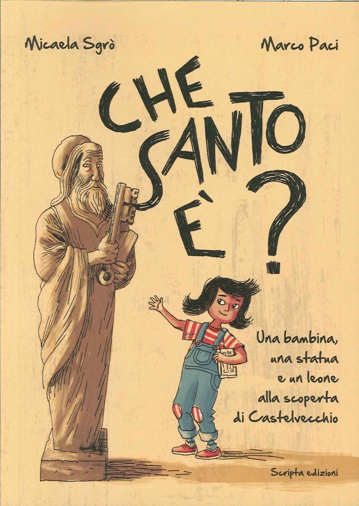 Che santo è? Una bambina, una statua e un leone alla scoperta di Castelvecchio