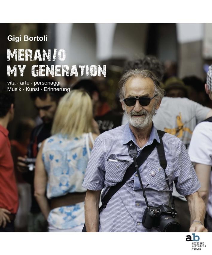 Meran/O. My Generation. Vita, Arte, Personaggi