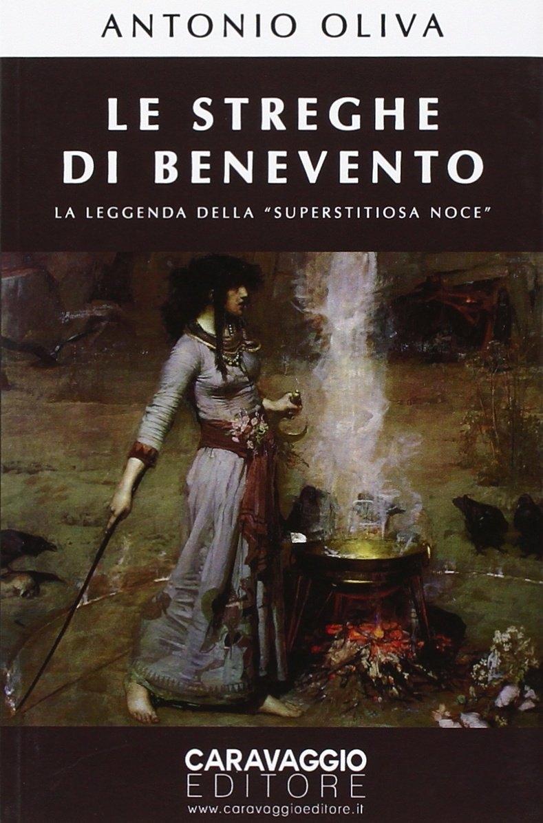 Le streghe di Benevento. La leggenda della