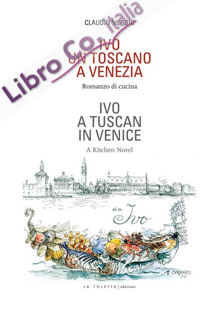 Ivo. Un toscano a Venezia. Ediz. italiana e inglese