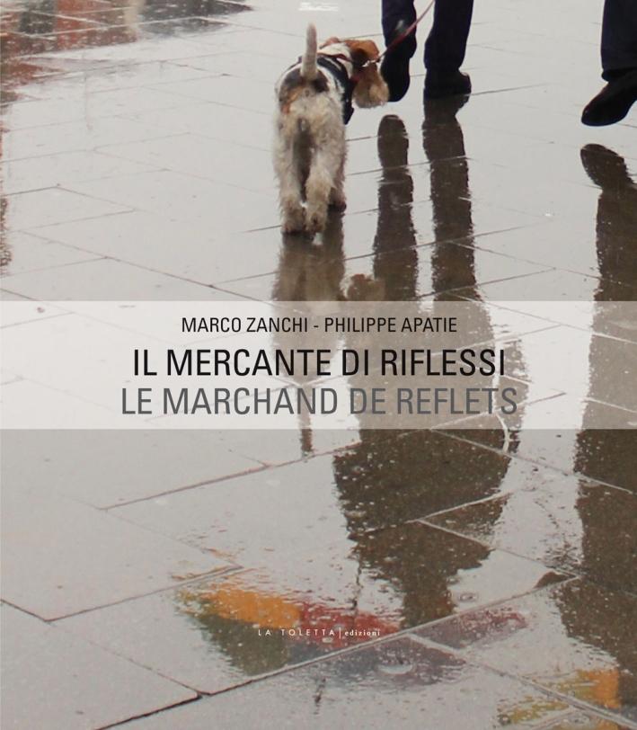 Il mercante di riflessi. Ediz. italiana e francese