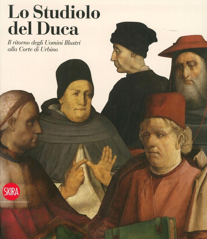Lo Studiolo del Duca. Il Ritorno degli Uomini Illustri alla Corte di Urbino