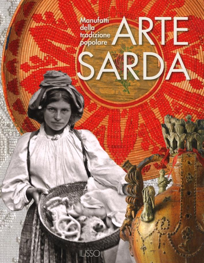 Arte sarda. Manufatti della tradizione popolare. Ediz. illustrata