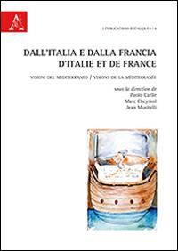 Dall'Italia e dalla Francia. Visioni del Mediterraneo