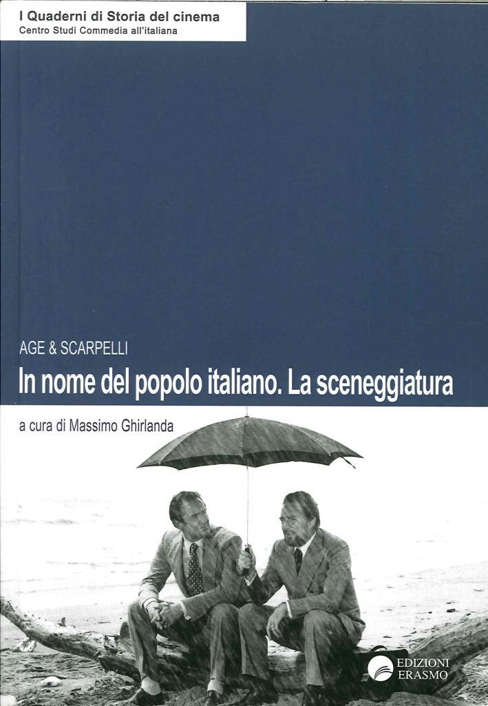 Age & Scarpelli. In Nome del Popolo Italiano. La Sceneggiatura