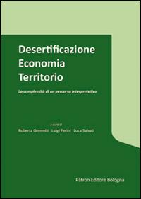 Desertificazione economia territorio. La complessità di un percorso interpretativo