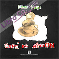 Cafè Du De Mon . [Ed. Italiana]