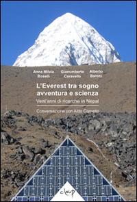 L'Everest tra sogno, avventura e scienza. Vent'anni di ricerche in Nepal. Conversazione con Aldo Comello