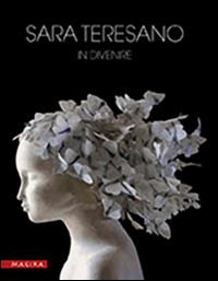 Sara Teresano. In Divenire