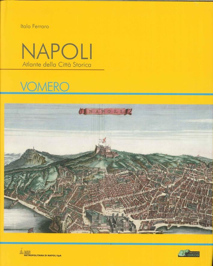 Napoli. Atlante della città storica. Vomero