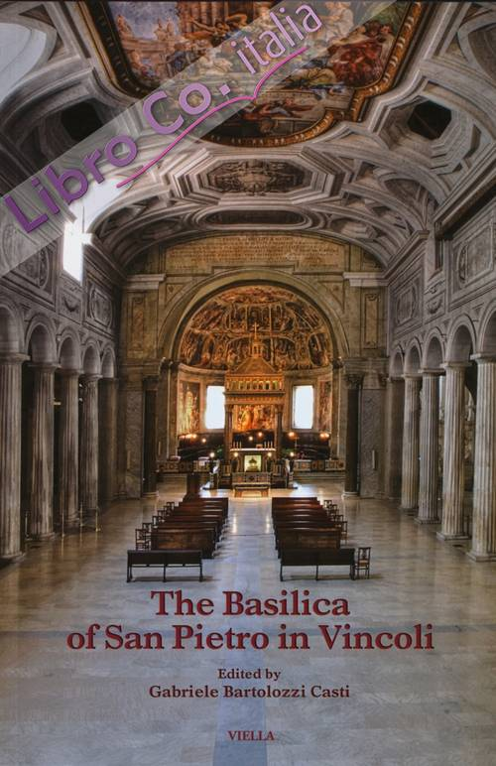 The Basilica of San Pietro in Vincoli. Ediz. illustrata